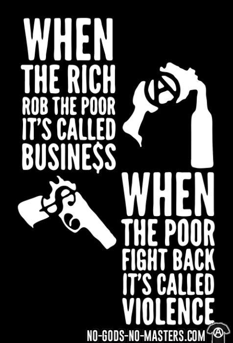 When the rich rob the poor it's called business - When the poor fight back it's called violence - Sweat à capuche (Hoodie) Militant
