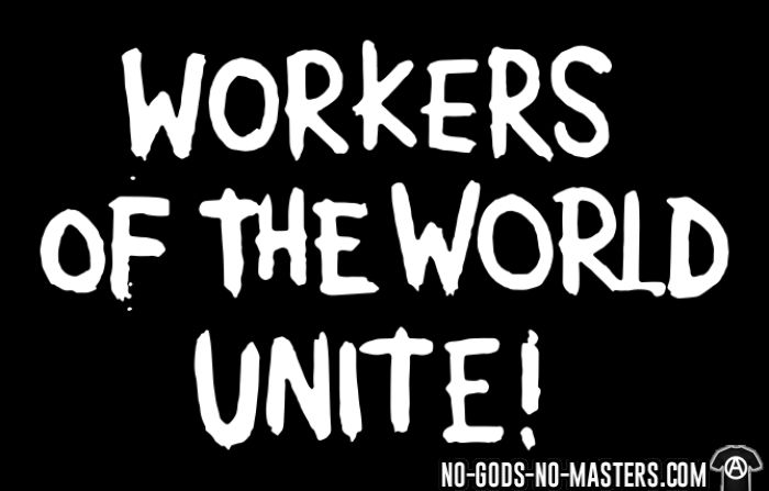 Workers of the world unite! - T-shirt Working Class