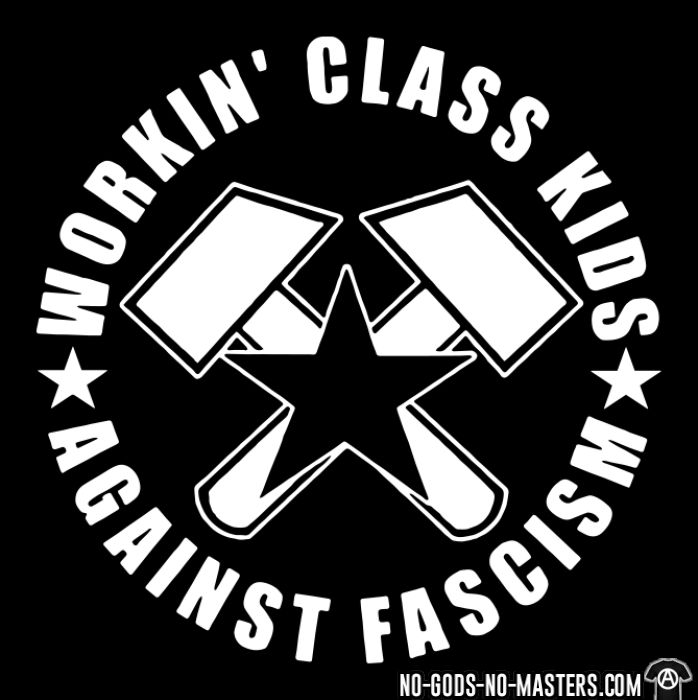 Workin' class kids against fascism - T-shirt Working Class