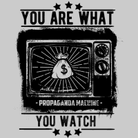 You are what you watch - propaganda machine - T-shirt anti-système