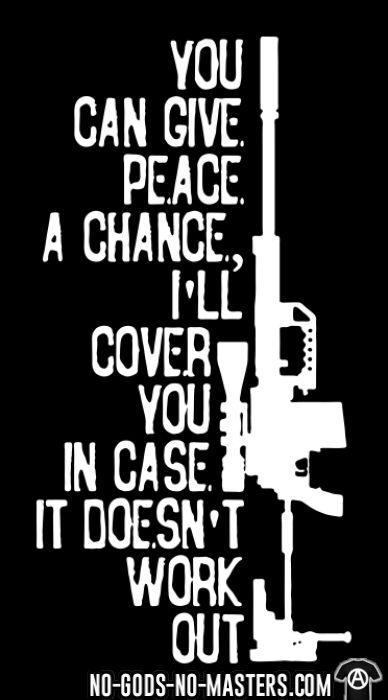 You can give peace a chance i'll cover you in case it doesn't work out - T-shirt anti-guerre