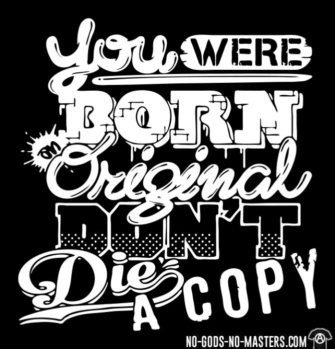 You were born original don't die a copy - Sweat zippé Militant