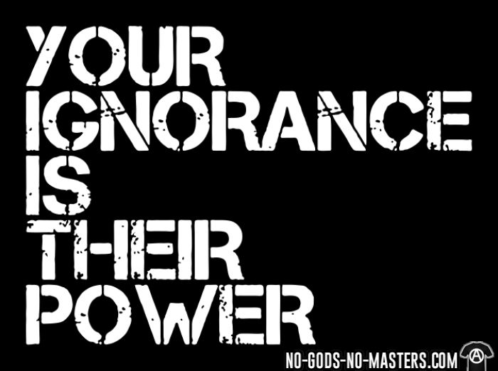 Your ignorance is their power - T-shirt Militant