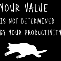 Your value is not determined by your productivity - T-shirt humour engagé