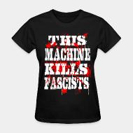 T-shirt féminin This machine kills fascists