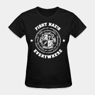 T-shirt féminin Fight nazis everywhere - our music, our lives - no place for racism