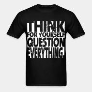 T-shirt standard unisexe Think for yourself question everything