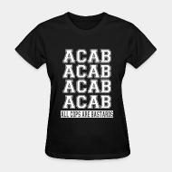 T-shirt féminin ACAB - All Cops Are Bastards