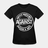 T-shirt féminin United hardcore against racism & hate
