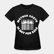 T-shirt féminin Mother earth is not for sale