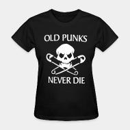 T-shirt féminin Old punks never die