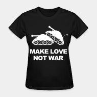 T-shirt féminin Make love not war