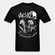 T-shirt Acidez - Revolution is my destiny