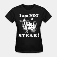 T-shirt féminin I am not a steak!