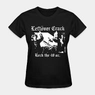 T-shirt féminin Leftover Crack - Rock the 40 oz.