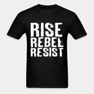 T-shirt Rise Rebel Resist