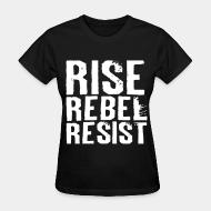 T-shirt féminin Rise Rebel Resist