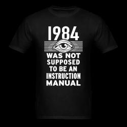 1984 was not supposed to be an instruction manual Humor - comedy - funny - satirical - meme - joke
