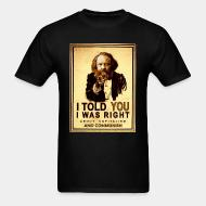 T-shirt I told you i was right about capitalism and communism (Bakunin)