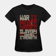 T-shirt féminin War is peace - Freedom is slavery and ignorance is strength (1984)