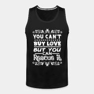 Camisole You can't buy love but you can rescue it