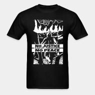 T-shirt No justice no peace