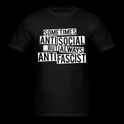 Sometimes anti social... but always anti fascist Antifa - Anti-racist - Anti-nazi - Anti-fascist - RASH - Red And Anarchist Skinheads