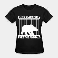 T-shirt féminin Fuck captivity! Free the animals