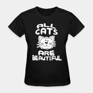 T-shirt féminin All cats are beautiful