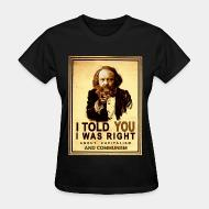 T-shirt féminin I told you i was right about capitalism and communism (Bakunin)