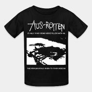 T-shirt enfant Aus-Rotten - if only your veins were filled with oil the world would rush to your rescue