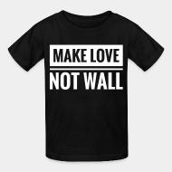 T-shirt enfant Make love not wall