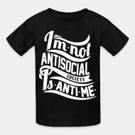T-shirt enfant I'm not antisocial, society is anti-me