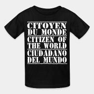 T-shirt enfant Citoyen du monde - citizen of the world - ciudadano del mundo