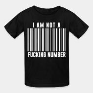 T-shirt enfant I am not a fucking number