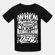 T-shirt enfant When injustice becomes law rebellion becomes duty