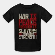 T-shirt enfant War is peace - Freedom is slavery and ignorance is strength (1984)