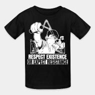 T-shirt enfant Respect existence or expect resistance