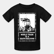 T-shirt enfant Leftover Crack - World trade is a death-machine