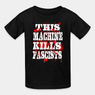 T-shirt enfant This machine kills fascists