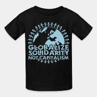 T-shirt enfant Globalize solidarity not capitalism
