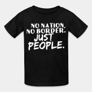 T-shirt enfant No nation, no border. Just people.