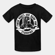 T-shirt enfant These boots are made for stomping