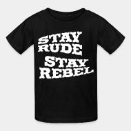 T-shirt enfant Stay rude stay rebel