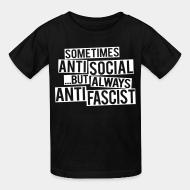 T-shirt enfant Sometimes anti social... but always anti fascist