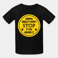 T-shirt enfant Animal cruelty won't stop if you ignore it