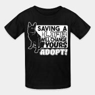 T-shirt enfant Saving a life will changes yours. Adopt!