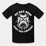 T-shirt enfant No bad dogs just bad owners
