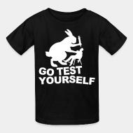 T-shirt enfant Go test yourself