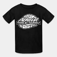 T-shirt enfant Atheist think by yourself